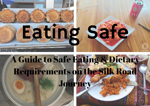 Eating Safe - A guide to safe eating and dietary requirements on the silk road journey